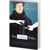 Vom unfreien Willen - Martin Luther